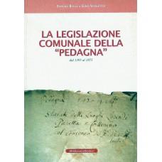 """La legislazione comunale della """"Pedagna"""" dal 1395 al 1875 di Sandra Biava Gino Vernetto"""