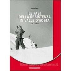 Le fasi della Resistenza in Valle d'Aosta 1943-1945 di Silavan Presa