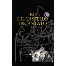 """""""Iris e il castello incantato"""" di Cristina Bossi"""