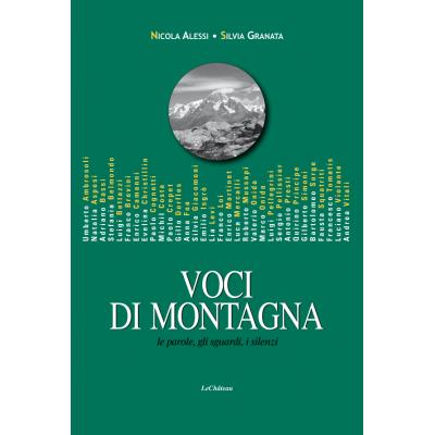 Voci di montagna. Le parole, gli sguardi, i silenzi. di Nicola Alessi, Silvia Granata