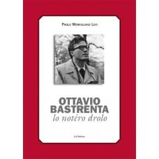 Ottavio Bastrenta, lo notéro drolo di Paolo Momigliano Levi