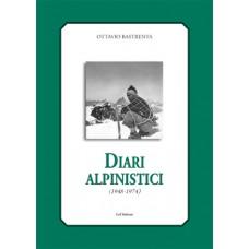 Diari alpinistici (1948-1974) di Ottavio Bastrenta