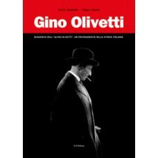 """Gino Olivetti. Biografia dell'""""altro Olivetti"""", un protagonista della storia italiana di  Silvia Granata e Paola Rapini"""