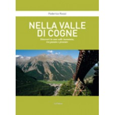 Nella Valle di Cogne.Itinerari in una valle incantata, tra passato e presente Federico Rossi