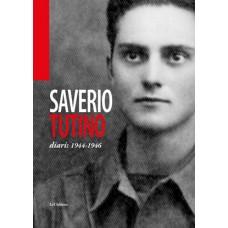 Saverio Tutino Diari: 1944-1946 di Nicola Alessi e Barbara Tutino