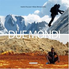 Due mondi. Sabbia, neve e rocce, di Alberto Pagliano, Maria Matossi L'Orsa