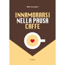 Innamorarsi nella pausa caffè di Marc Vuillermoz
