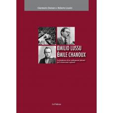 Emilio Lussu Èmile Chanoux. La fondazione di un ordinamento federale per le democrazie regionali di Gianmario Demuro, Roberto Louvin