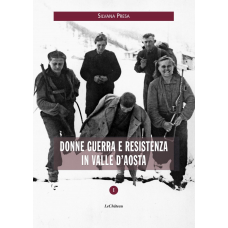 Donne guerra e resistenza in Valle D'Aosta di Silvana Presa