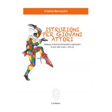 """""""ISTRUZIONE PER GIOVANI ATTORI"""" di Cristina Bertazzini"""
